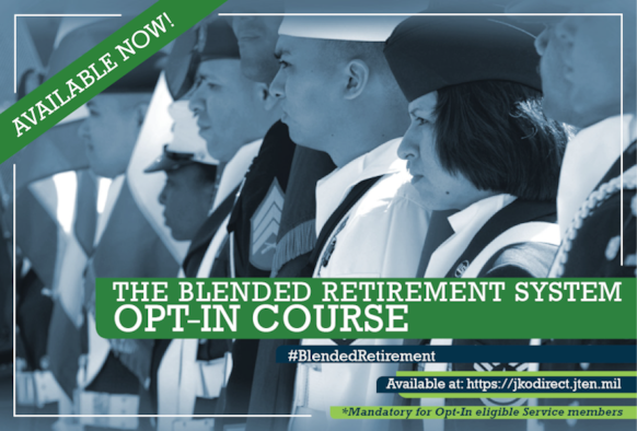 The Blended Retirement System Opt-In course provides information for eligible Airmen to make an educated decision on which retirement plan is right for them. The Opt-In course is now available on Joint Knowledge Online. (Department of Defense graphic)