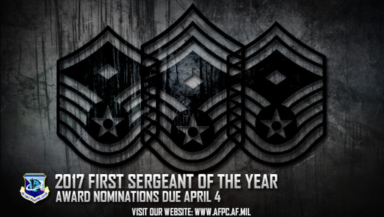 Air Force officials are seeking nominations for the 2017 First Sergeant of the Year award. Nominations are due to the Air Force Personnel Center by April 4. (U.S. Air Force graphic by Staff Sgt. Alexx Pons)