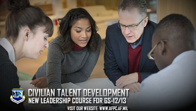A newly implemented initiative now provides a leadership development course specifically targeted to GS-12 and GS-13 level employees in order to develop and retain today's talent and build the Total Force of tomorrow. (U.S. Air Force graphic by Kat Bailey)