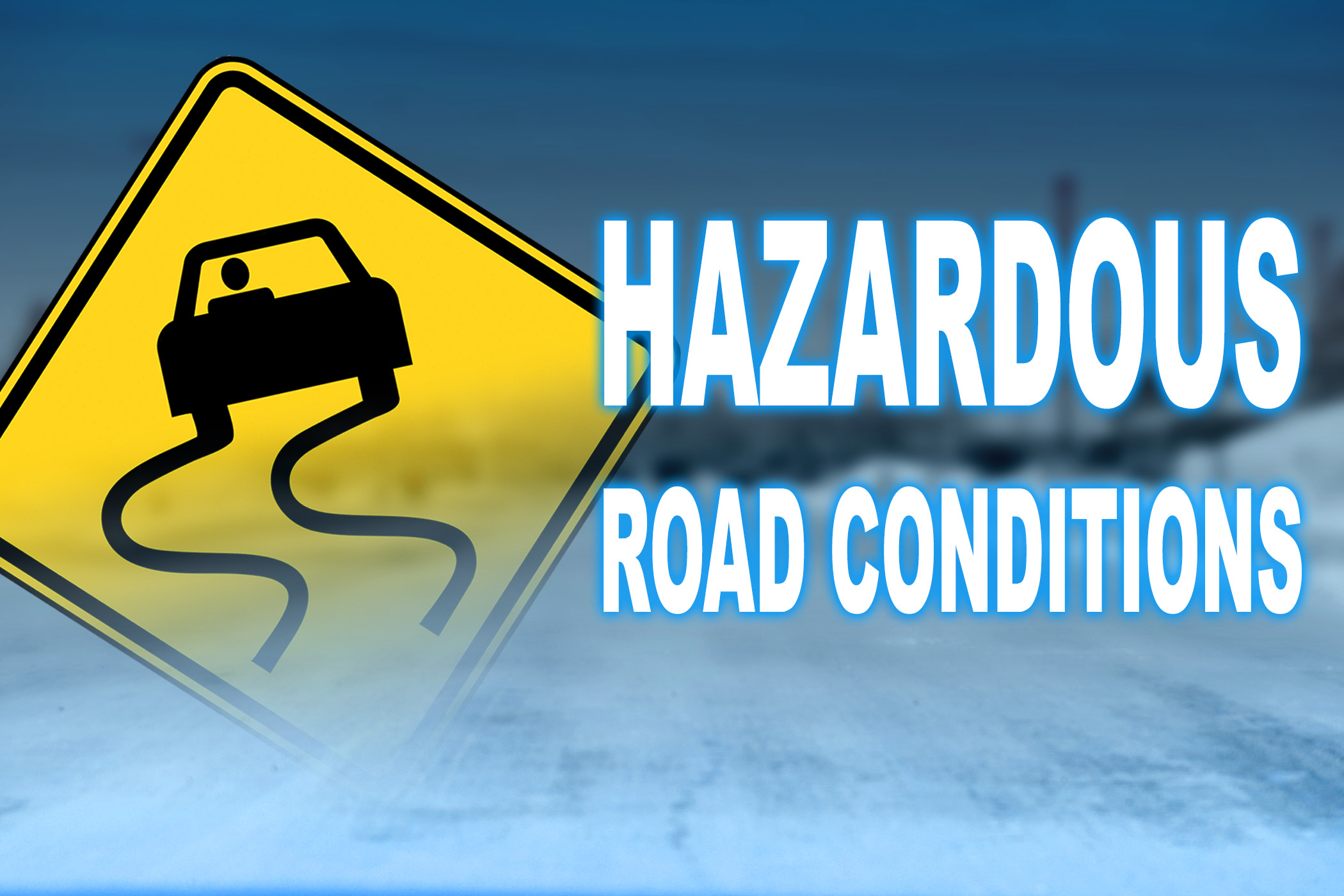 Hazardous road conditions: slow down, drive safe > Malmstrom Air
