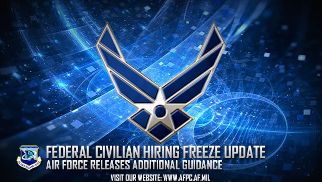 The Air Force has released additional guidance in regard to the federal civilian hiring freeze implemented Jan. 23. (U.S. Air Force graphic by Kat Bailey)