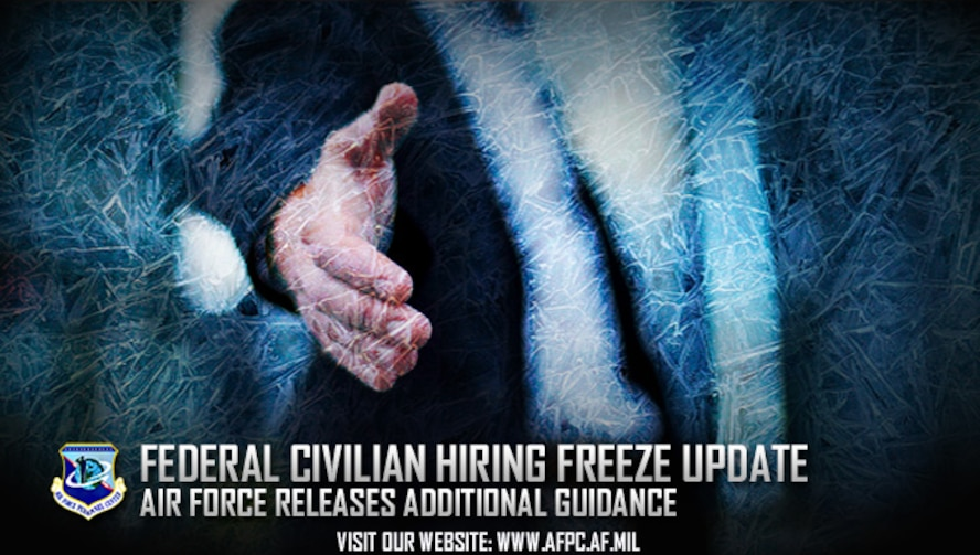 The Air Force has released additional guidance in regard to the federal civilian hiring freeze implemented Jan. 23. (U.S. Air Force graphic by Staff Sgt. Alexx Pons)