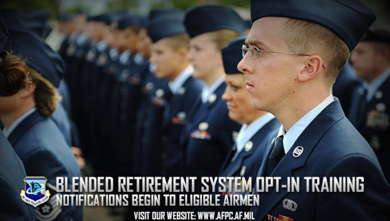 Eligible Airmen are receiving email notifications from myPers which include training on the new Blended Retirement System and the opt-in process. Increased financial education and training is essential to help Airmen make wise financial decisions. The opt-in window will open next year. (Air Force courtesy photo)
