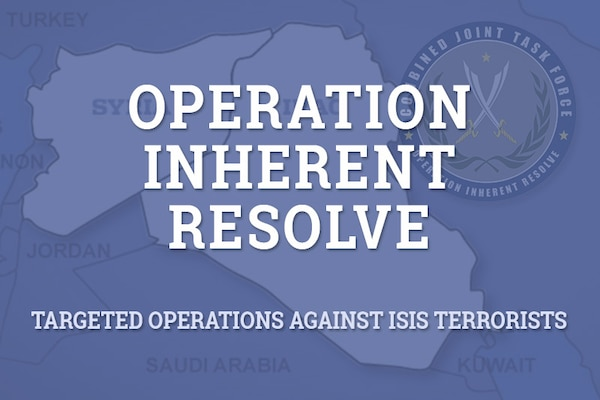Operation Inherent Resolve - Targeted Operations Against ISIS Terrorists