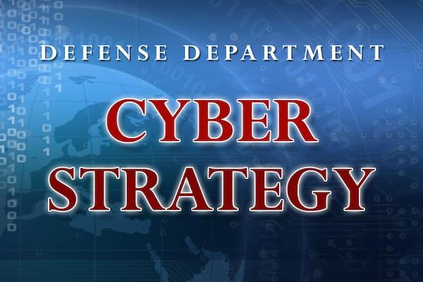 Defense Department Cyber Strategy
