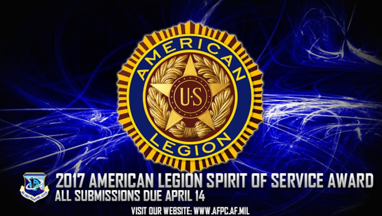Air Force officials are accepting nominations for the 2017 American Legion Spirit of Service Award, which is presented annually to one enlisted member from the active and reserve components who demonstrated outstanding volunteer service off-duty in their local community. Nomination packages are due to the Air Force Personnel Center no later than April 14, 2017. (U.S. Air Force graphic by Staff Sgt. Alexx Pons)