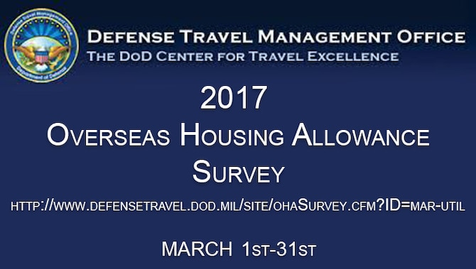 Sabers will be granted the opportunity to impact their overseas housing allowance through an OHA survey in March 2017. The survey will be available at http://www.defensetravel.dod.mil/site/ohaSurvey.cfm?ID=mar-util from March 1 through 31.