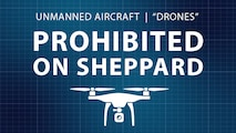 It is important for base residents and local community members to understand the Sheppard Air Force Base Instruction 13-204, which states remotely operated aircraft operations are not authorized on or near Sheppard. The airspace used by the Euro-NATO Joint Jet Pilot Training Program, is one of the busiest airspaces in the nation. Drones not only pose a risk to the manned flight operations of the military, commercial and civilian aircraft, but also to the individuals on the ground.