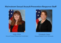 Malmstrom's SAPR Staff is on hand to assist victim/survivors of sexual assault or to answer any questions about resources needed to move forward in reporting an assault.  (U.S. Air Force graphic/Jason Heavner)
