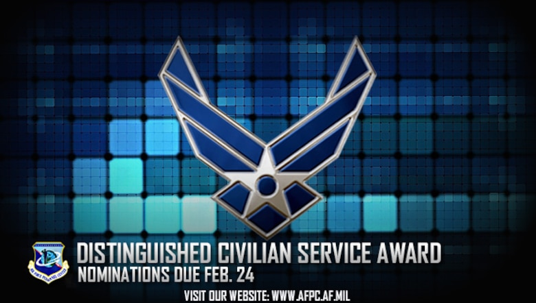 Air Force officials are accepting nominations for the 62nd Annual Department of Defense Distinguished Civilian Service Award. Nominations are due to the Air Force Personnel Center by Feb. 24, 2017. (U.S. Air Force graphic by Staff Sgt. Alexx Pons)