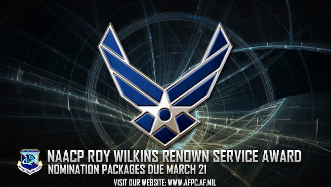 Nominations for the 2017 National Association for the Advancement of Colored People Roy Wilkins Renown Service Award are due to the Air Force Personnel Center by March 21. The award honors military members and Department of Defense civilian employees who have supported the DOD mission or overseas contingency operations, or whose attributes epitomize the qualities and core values of their respective military service. (U.S. Air Force graphic by Staff Sgt. Alexx Pons)