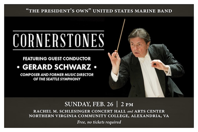 "Guest conductor, composer, and former music director of the Seattle Symphony Gerard Schwarz returns to the podium of ""The President's Own"" to lead this showcase of original masterpieces for band at 2 p.m., Sunday, Feb. 26, at Northern Virginia Community College's Schlesinger Center in Alexandria, Va. This concert celebrates some of the cornerstones of the band repertoire created over the past century. Highlights include Gustav Holst's Suite No. 1 in E-flat, Opus 28, No.1; Paul Hindemith's Symphony in B-flat for Band; and William Schuman's New England Triptych.  Admission and parking are free. No tickets are required."