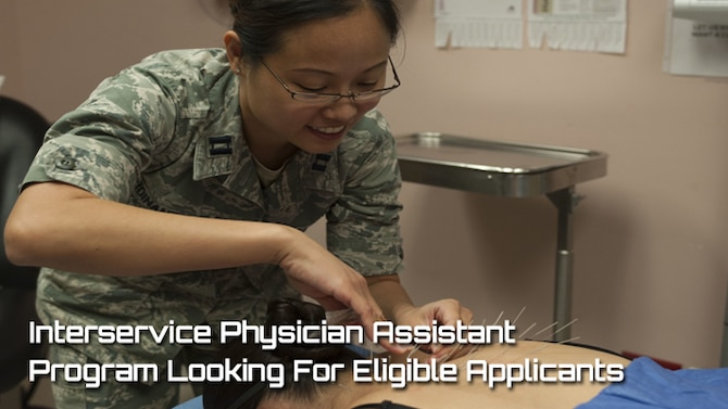 The Interservice Physician Assistant Program is accepting applications from active duty officers and enlisted Airmen through the end of January for the annual March selection boards.