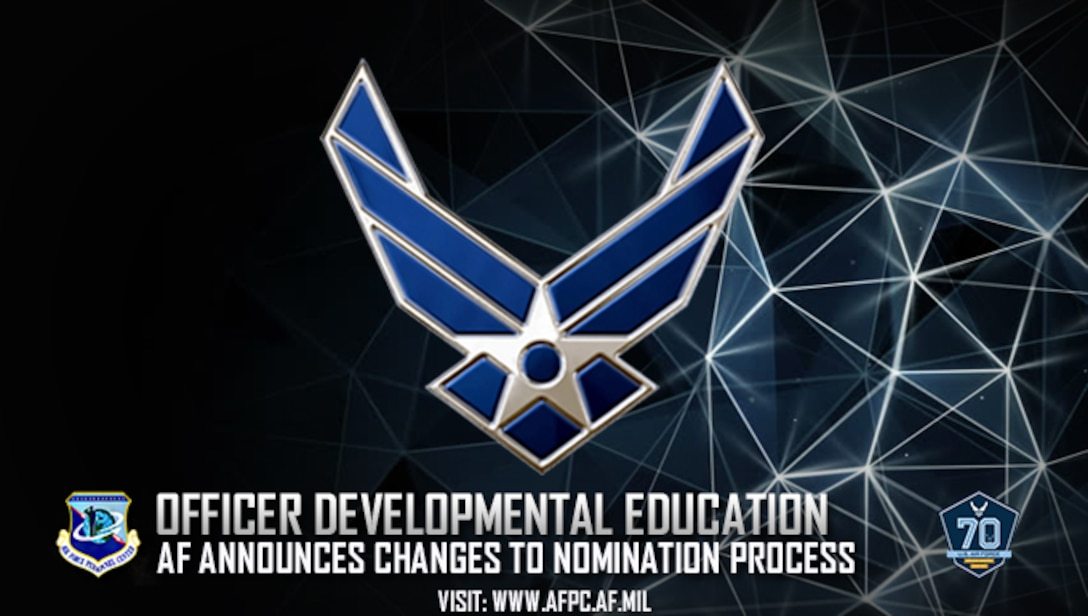 Air Force officials recently announced changes to the nomination process for officer developmental education beginning with the results of the March 2017 Line of Air Force Major Board. (U.S. Air Force graphic by Staff Sgt. Alexx Pons)