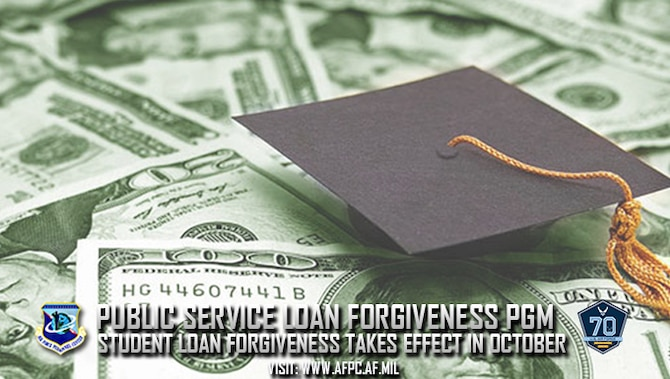 The first forgiveness of student loan balances under the Public Service Loan Forgiveness Program goes into effect for government employees in October 2017. (U.S. Air Force courtesy graphic)