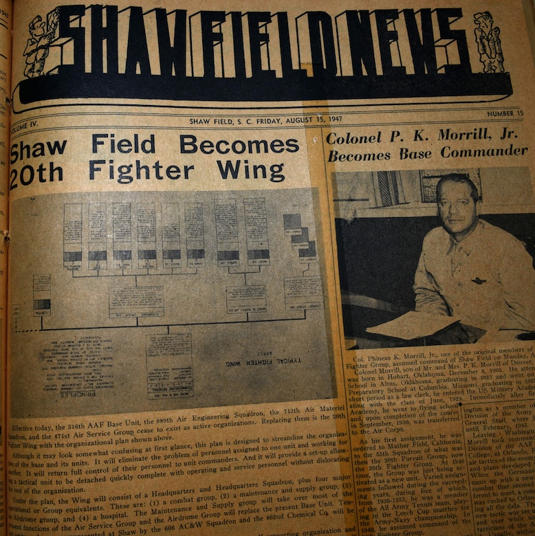 The Aug. 15, 1947 edition of the Shaw Field News announces the creation of the 20th Fighter Wing (FW) next to a photo of Col. P. K. Morrill, Jr., the first 20th FW commander. The 20th FW, currently stationed at Shaw Air Force Base, S.C., is celebrating its 70th anniversary on July 28, 2017. (U.S. Air Force photo by Airman 1st Class Destinee Sweeney)