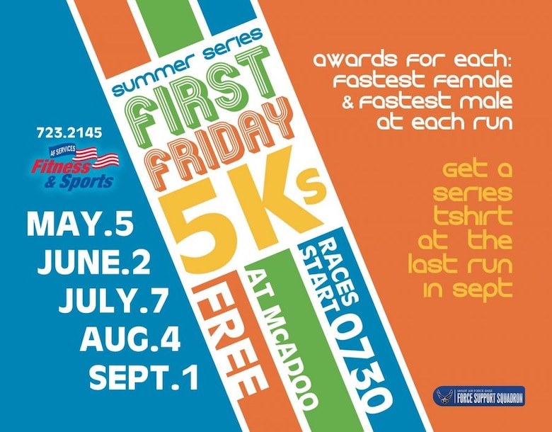 Throughout the summer, the McAdoo Fitness Center at Minot Air Force Base, N.D. will host 5K runs on the first Friday of each month. To participate, members can sign up at the fitness center the morning of the event. (Courtesy graphic)