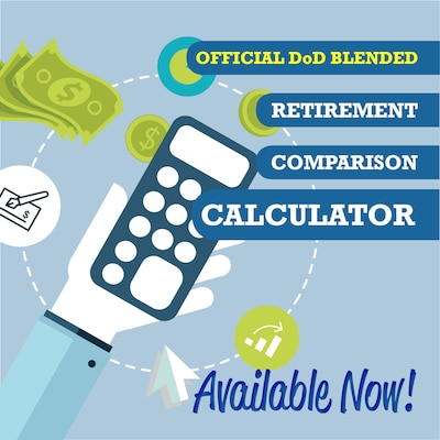 The Defense Department has launched its official Blended Retirement Comparison calculator for eligible service members to analyze their estimated retirement benefits under the legacy system and the new Blended Retirement System. DoD graphic