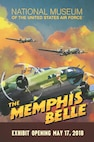 DAYTON, Ohio -- Boeing B-17F Memphis Belle™ exhibit opening poster. Plans call for the aircraft and exhibit to be on display in the museum's WWII Gallery on May 17, 2018. (Graphic by John Luchin III)