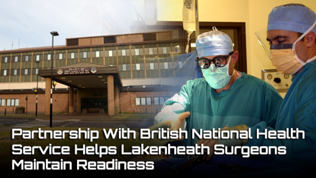 The 48th Medical Group, based at RAF Lakenheath in the U.K., maintains partnerships with three hospitals in the British National Health System. These partnerships allow 48th MDG medical staff to maintain readiness and currency in surgical techniques seen less frequently at Lakenheath, especially trauma care similar to battlefield medicine.