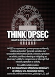 OPSEC is a systematic, proven process to identify, control and protect generally sensitive but unclassified information about a mission, operation or activity, and thus, denying or mitigating an adversary's ability to compromise or interrupt that mission, operation or activity.