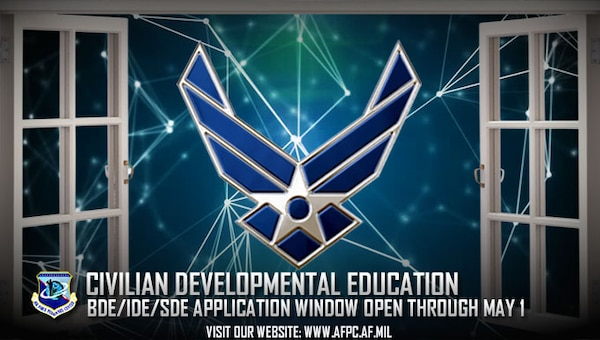 The civilian developmental education window is open. Deadline to submit application packages for civilian developmental education is May 1. Applicants may list up to four CDE program preferences this year. (U.S. Air Force graphic by Staff Sgt. Alexx Pons)