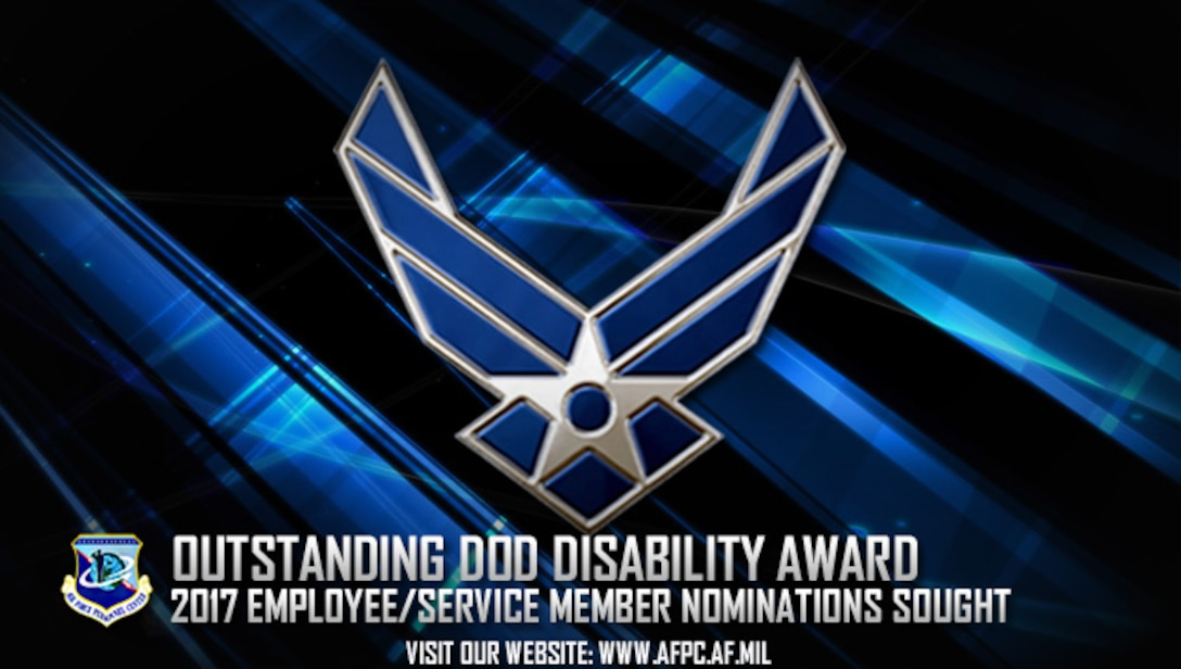 The Air Force is accepting nominations for the 2017 Outstanding Department of Defense Employee or Service Member with a Disability Award. Nominations are due to Air Force Personnel Center by April 25. (U.S. Air Force graphic by Staff Sgt. Alexx Pons)