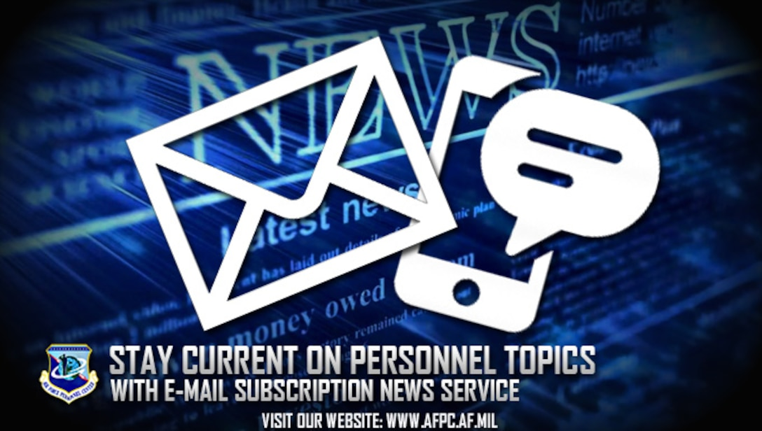 In an effort to better communicate with members of the Total Force regarding personnel-related news and updates, the Air Force Personnel Center Public Affairs office re-introduced its mailing list sign-up option March 8, 2017. Registration is quick and gives users total control of the content they receive. (U.S. Air Force graphic by Staff Sgt. Alexx Pons)