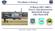Ten years ago on March 13, 2007, Air Mobility Command's first C-130J arrived at Little Rock AFB.  It was assigned to the 463d Airlift Group (middle shield).
