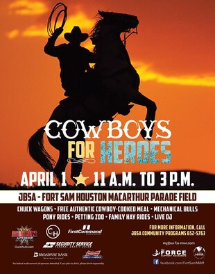 Cowboys For Heroes April 1 at MacArthur Parade Field. Round up your posse and head on out to the JBSA-Fort Sam Houston Parade Field! Step back into the Old West with cowboys and chuck wagons. Enjoy this family-friendly event that includes mechanical bull rides, trick roper, pony rides, petting zoo, family hay rides and sounds by our live DJ. This event is sponsored by the GUNN AUTOMOTIVE GROUP, First Command, Security Service Federal Credit Union and Silver Eagle. No federal endorsement of sponsors intended. If you plan to drink, please drink responsibly.