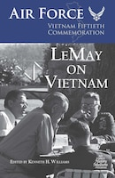 Cover of the new AF History publication:  LeMay On Vietnam
