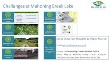 Review the questions within the activity.  Then let us know your thoughts by Friday, May 19: Email celrp-pa@usace.army.mil  Or visit the Mahoning Creek Lake Park Office May 3 - May 19 | Monday - Friday | 7 a.m. - 3:30 p.m. 145 Dam Site Road, New Bethlehem, PA 16242 Participants at the Public Scoping Meeting on May 2nd were also asked to participate in this activity.