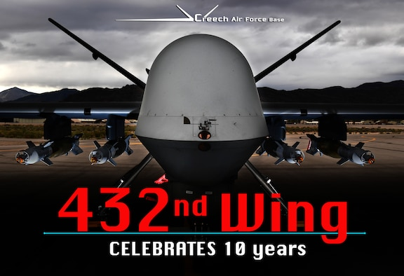 The 432nd Wing celebrated their 10th anniversary at Creech Air Force Base, Nev., as a combat remotely piloted aircraft wing flying the MQ-1 Predator and MQ-9 Reaper May 1, 2017. (U.S. Air Force graphic/Master Sgt. Lisa Carlson)