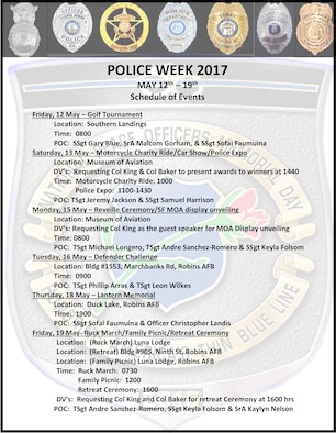 Robins Air Force Base will be observing Police Week beginning May 12 with a golf tournament. Other events include the unveiling of a security forces exhibit at the Museum of Aviation; a Defenders Challenge; Lantern Memorial; and a ruck march.