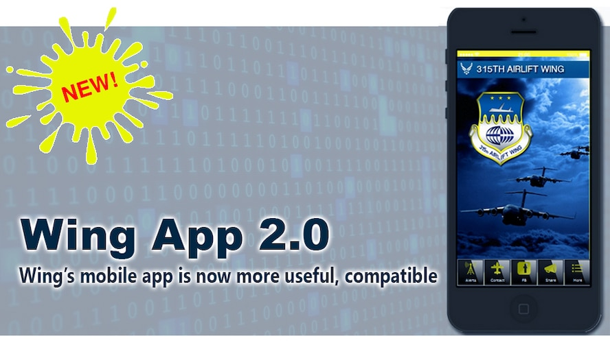The 315th Airlift Wing mobile app just received a major upgrade to increase compatibility and features. The app contains mostly in app features instead of it previously pointed to external web-based content.  If you don't already have the app, download it from your app store today by search for 315th Airlift Wing.  (U.S. Air Force Graphic \ Michael Dukes)