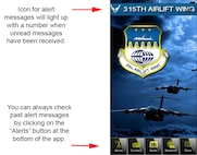An upgrade of the 315th Airlift Wing mobile app includes an icon to indicate unread alert messages at the top left of the home screen.  (U.S. Air Force Graphic / Michael Dukes)