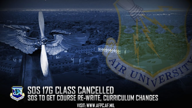 BREAKING NEWS from Air University:  Squadron Officers School class 17G is cancelled due to a course re-write and imminent decision on curriculum changes by the Chief of Staff of the Air Force. (U.S. Air Force graphic by Kat Bailey)