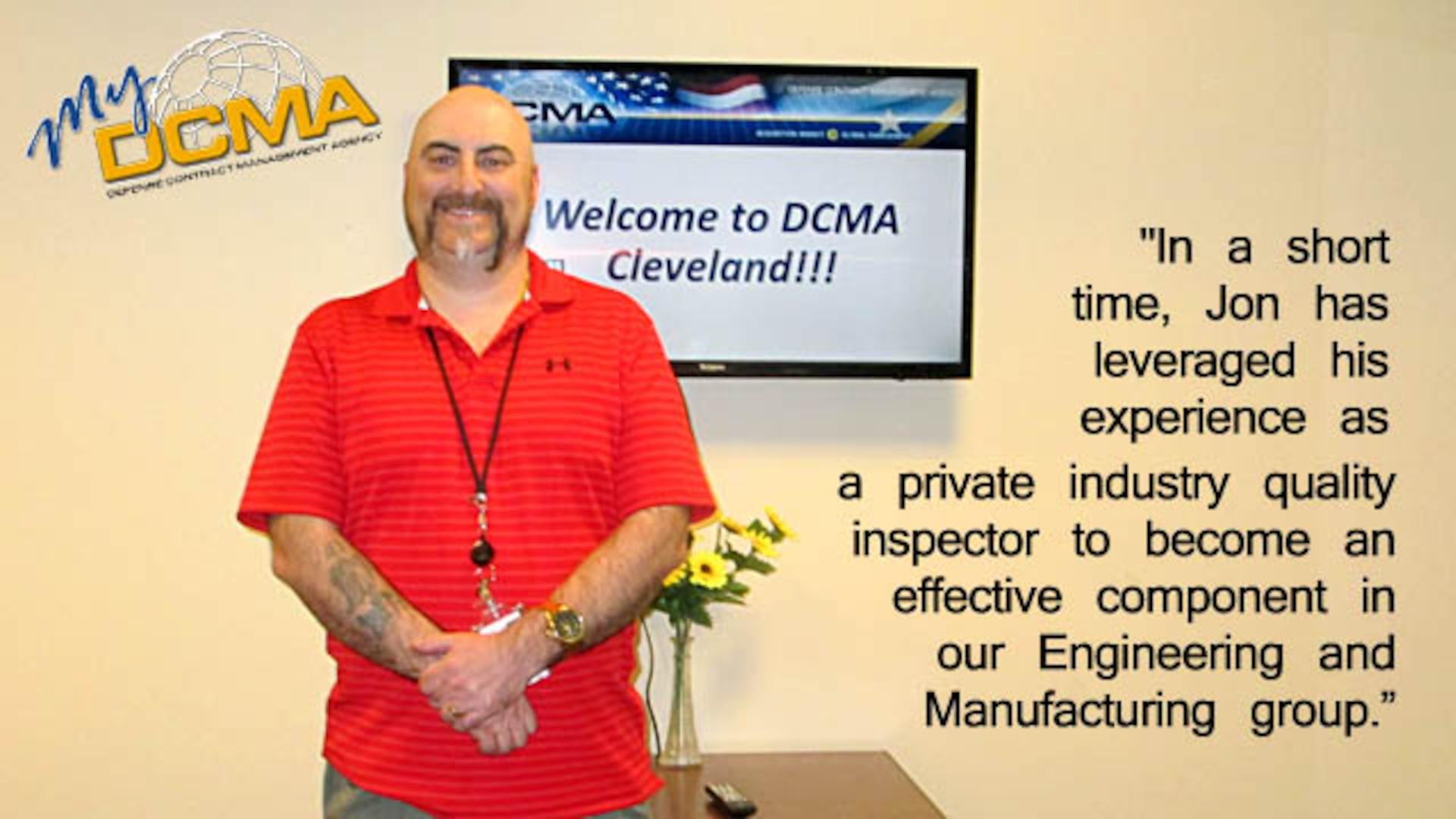 My DCMA showcases the Defense Contract Management Agency's experienced and diverse workforce and highlights what being a part of the national defense team means to them. Today we meet Jon Bayus, an industrial specialist at DCMA Cleveland. (DCMA graphic by Thomas Perry)