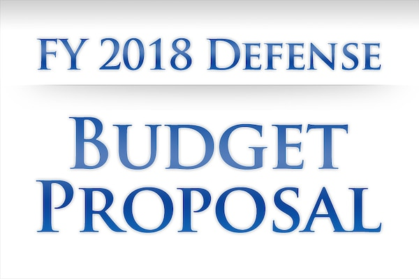 FY 2018 Defense Budget Proposal
