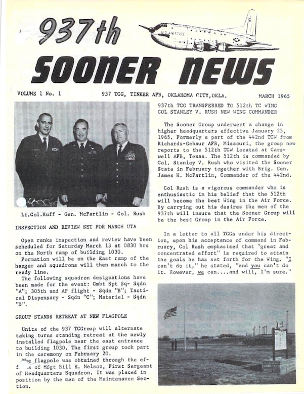 "This is the cover of the first 937th Troop Carrier Group Sooner News newspaper from March, 1965.  The Newspaper details transfer of the ""Sooner Group"" to the 512th Troop Carrier Wing at Carswell Air Force Base, Texas.  The 937th was an early U.S. Air Force Reserve unit stationed at Tinker Air Force Base, Okla. The 937th TCG, (later the 937th Air Transport Group and then 937th Military Airlift Group) activated here on January 17, 1963, due to a reorganization by Continental Air Command to better facilitate the mobilization of Reserve forces when needed. (U.S. Air Force Photo)"