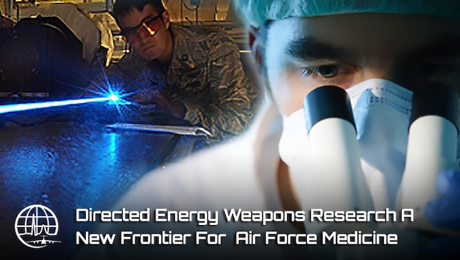 Directed energy weapons research a new frontier for Air Force Medicine