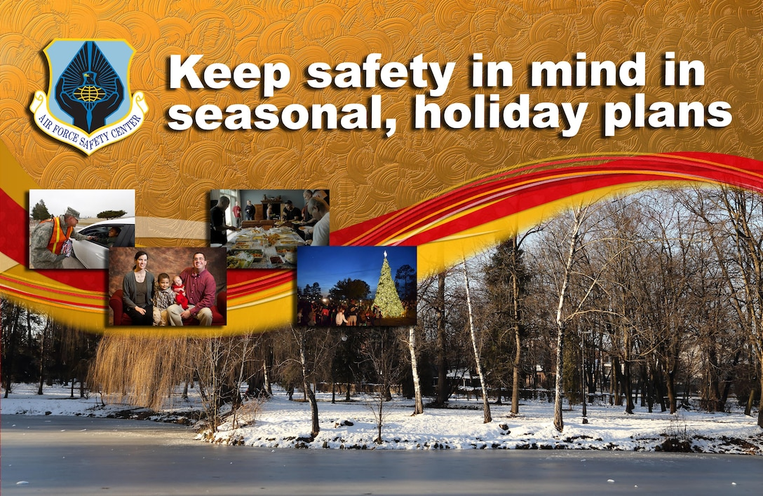 Keep safety in mind in seasonal, holiday plans