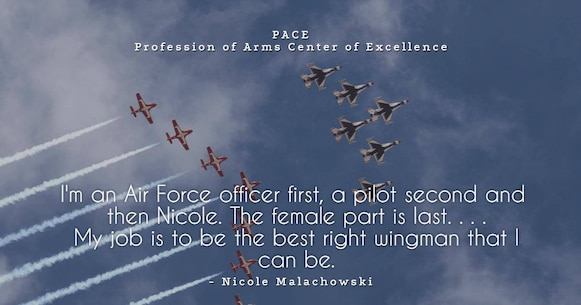 Quote of the Day: I'm an Air Force officer first, a pilot second and then Nicole. The female part is last ... My job is to be the best right wingman that I can be. - Nicole Malachowski