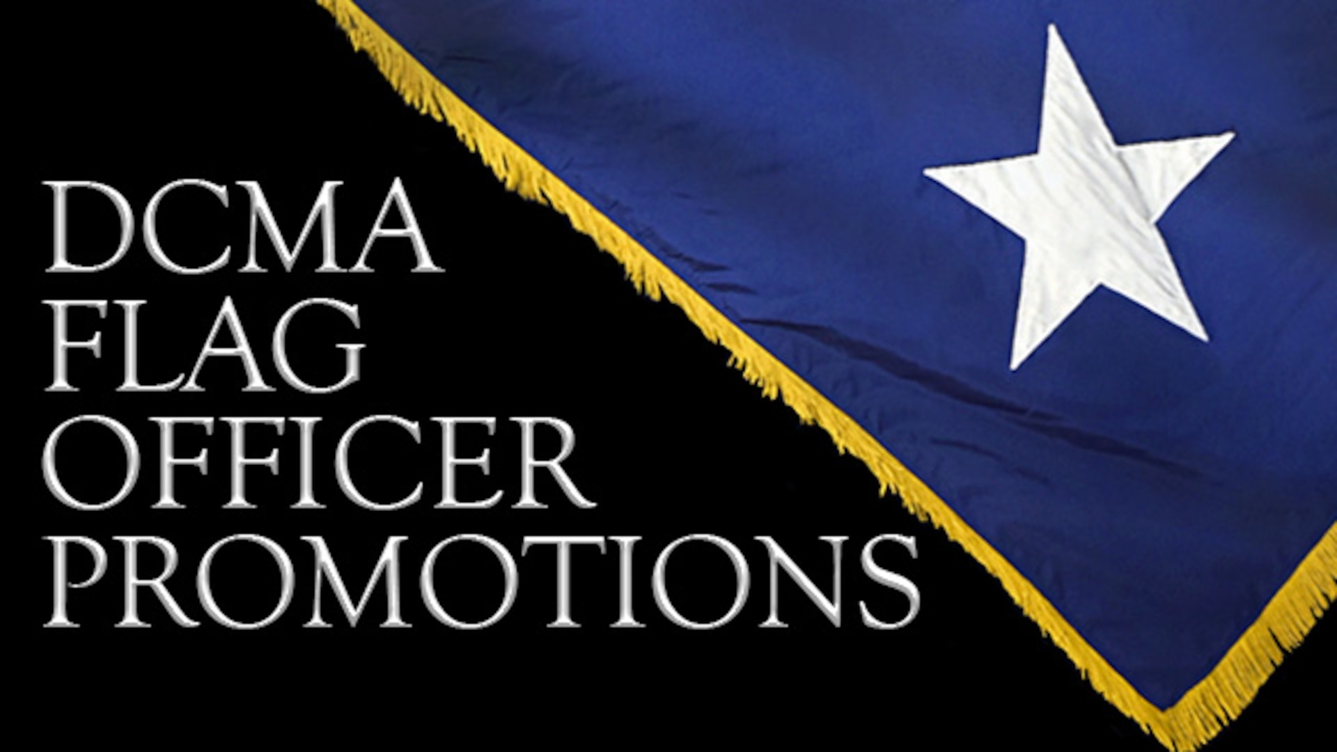 Two DCMA officers were recently selected for promotion to flag positions.