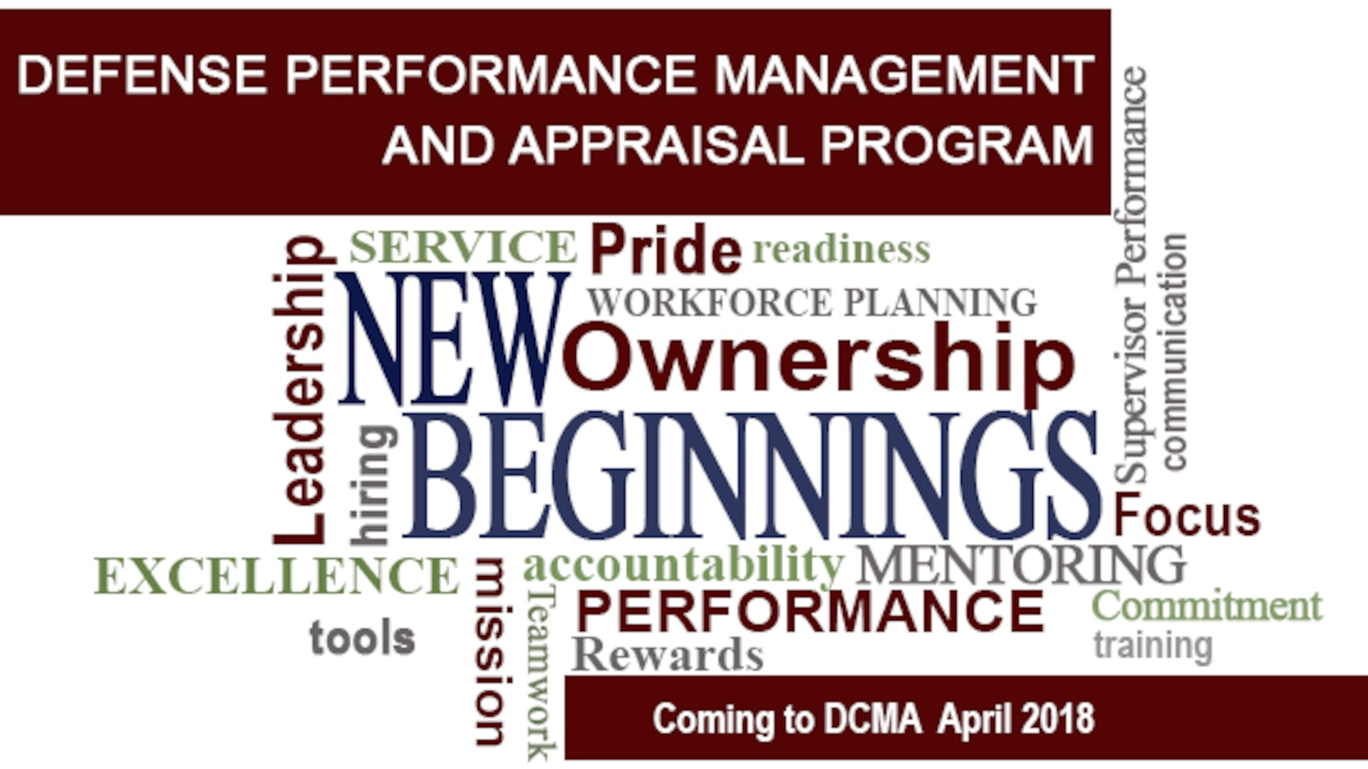 DCMA will soon transition to a new DoD-wide performance management system called DPMAP.