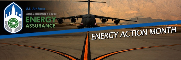 October is Energy Action Month across the federal government, and for the Air Force, it represents an opportunity to remind Airmen of the role energy plays in fulfilling the Air Force's mission.