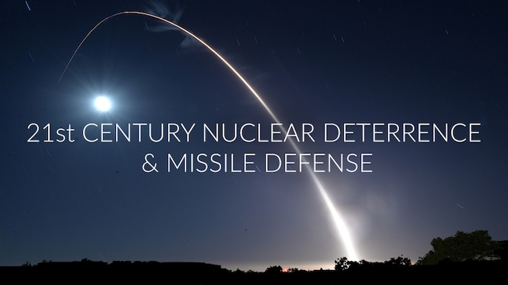 """The words """"21st Century Nuclear Deterrence & Missile Defense"""" appear over an image of a missile launch."""