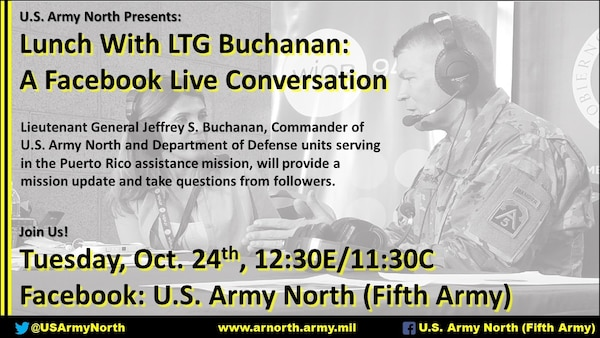 Here's an opportunity to interact with Lt. Gen. Jeffrey Buchanan, the commanding general of U.S. Army North, through an interactive Facebook Live session at 11:30 a.m. Tuesday, Oct. 24. The general will provide a quick update on Army North's mission, have a short dialogue with a military journalist and then answer question from those watching.