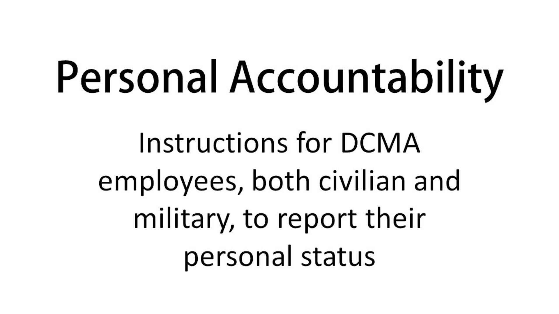 Instructions for DCMA employees, both civilian and military, to report their personal status.