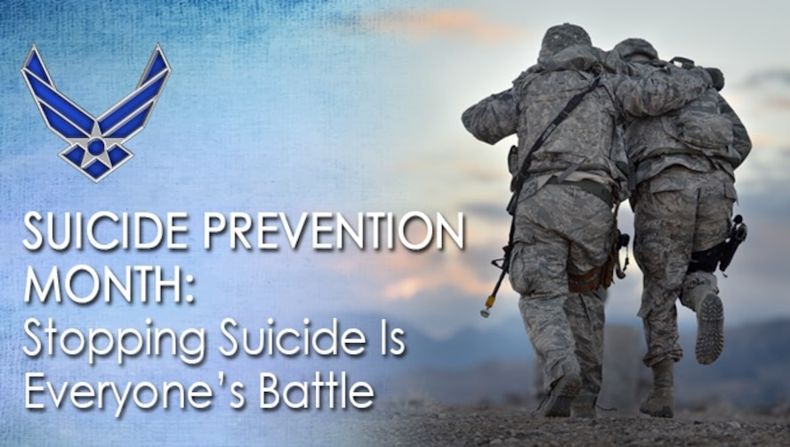 Preventing suicide in the Air Force requires buy-in from every level, from senior leadership to junior Airmen. September is Suicide Prevention Month. Strengthening the connections you have in your life, with friends, family, coworkers and wingmen, helps build resiliency and guards against suicidal thoughts and behaviors.